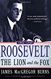 Image of Roosevelt: The Lion and the Fox (1882–1940)