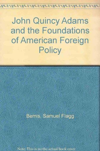 Image of John Quincy Adams and the Foundations of American Foreign Policy