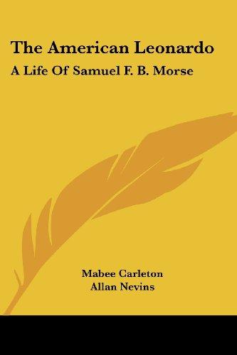 Image of The American Leonardo: The Life of Samuel F B. Morse