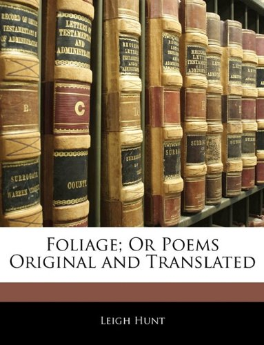 Image of Foliage: Or, Poems Original and Translated