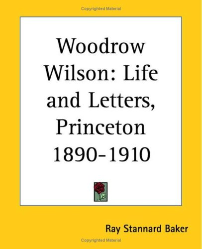 Image of Woodrow Wilson, Life and Letters