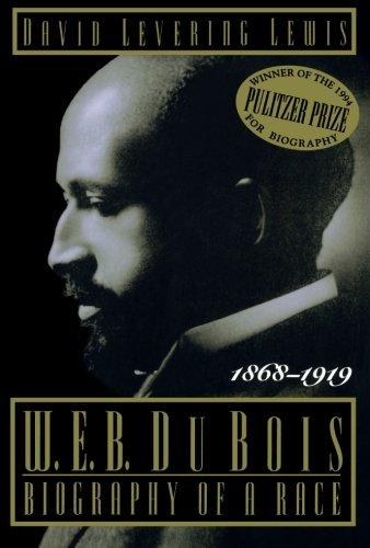 Image of W.E.B. Dubois : Biography of a Race, 1868–1919