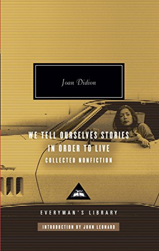Image of We Tell Ourselves Stories in Order to Live: Collected Nonfiction