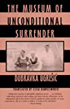 Image of The Museum of Unconditional Surrender