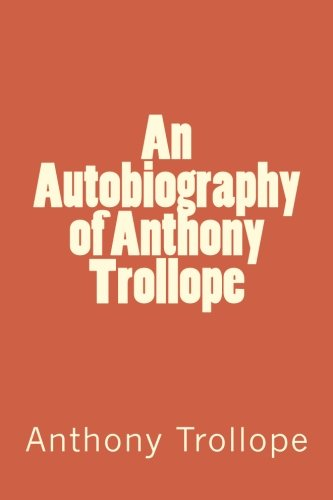 Image of An Autobiography of Anthony Trollope